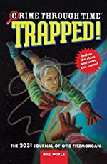 Trapped! The 2031 Journal of Otis Fitzmorgan