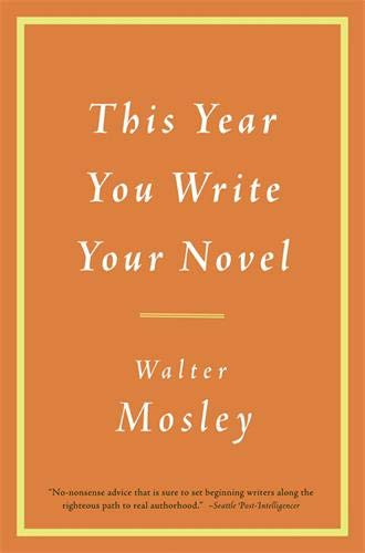 This Year You Write Your Novel, Mosley, Walter