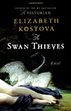 The Swan Thieves: A Novel by Elizabeth Kostova