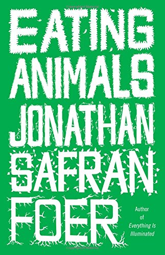 Eating Animals, Foer, Jonathan Safran