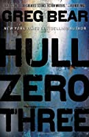 REVIEW: Hull Zero Three by Greg Bear