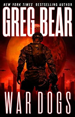 Cover & Synopsis: WAR DOGS by Greg Bear
