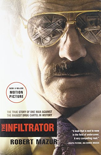 The Infiltrator: My Secret Life Inside the Dirty Banks Behind Pablo Escobar's Medellín Cartel - Robert Mazur