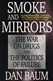 Smoke and Mirrors : The War on Drugs and the Politics of Failure - book cover picture