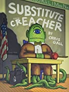 Substitute Creacher by Chris Gall