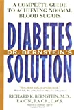 Dr. Bernstein's Diabetes Solution : A Complete Guide to Achieving Normal Blood Sugars - book cover picture