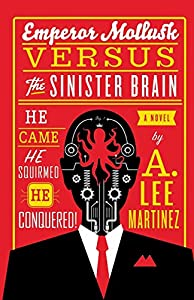 The SF Signal Podcast (Episode 190): Interview with Author A. Lee Martinez