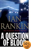 The Question of Blood: An Inspector Rebus Novel by  Ian Rankin (Author) (Hardcover - February 2004) 