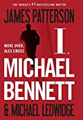 I, Michael Bennett by James Patterson�and Michael Ledwidge
