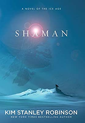 BOOK REVIEW: Shaman by Kim Stanley Robinson
