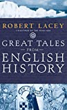 Great Tales from English History : The Truth About King Arthur, Lady Godiva, Richard the Lionheart, and More - book cover picture