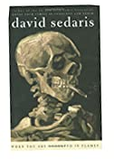 When You Are Engulfed In Flames by David Sedaris at Amazon.com