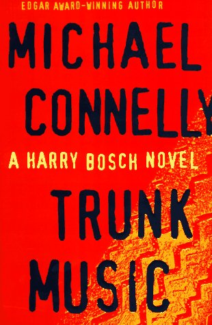 Trunk Music (Harry Bosch), Connelly, Michael