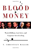 Blood Money: Wasted Billions, Lost Lives, and Corporate Greed in Iraq