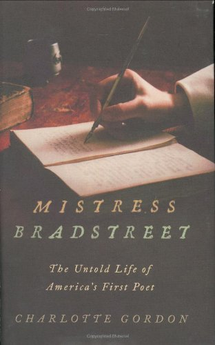 Mistress Bradstreet   by Charlotte Gordon