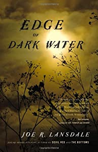 REVIEW: Edge of Dark Water by Joe R. Lansdale