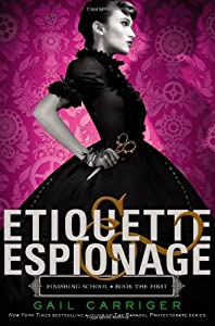 "Cover & Synopsis: ""Etiquette & Espionage"" by Gail Carriger"
