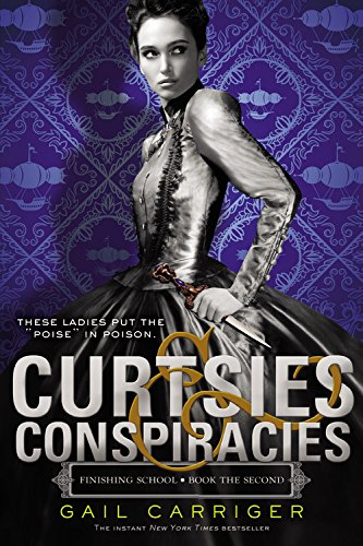 Curtsies & Conspiracies (Finishing School), Carriger, Gail