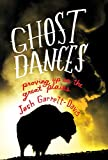 Ghost Dances: Proving Up on the Great Plains