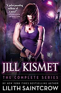 "Cover & Synopsis: ""Jill Kismet: The Complete Series"" by Lilith Saintcrow"
