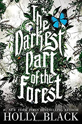 Cover & Synopsis: THE DARKEST PART OF THE FOREST by Holly Black