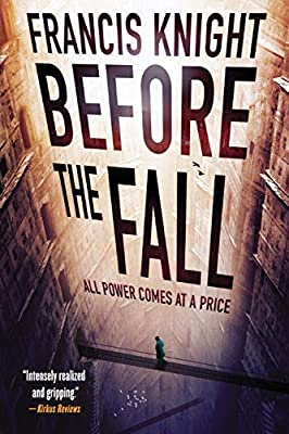 "Cover & Synopsis: ""Before the Fall"" by Francis Knight"