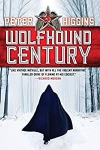 GIVEAWAY REMINDER:  Win a Copy of WOLFHOUND CENTURY by Peter Higgins