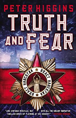 [GUEST REVIEW] Ben Blattberg on TRUTH AND FEAR by Peter Higgins