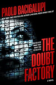Cover & Synopsis: THE DOUBT FACTORY by Paolo Bacigalupi