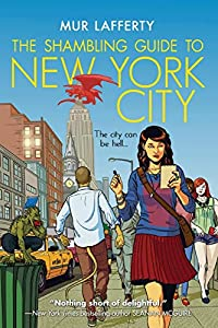 Book Trailer (+ Other Goodies) for THE SHAMBLING GUIDE TO NEW YORK CITY by Mur Lafferty