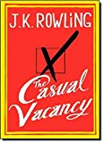 The Casual Vacancy (2012) (Book) written by J.K. Rowling