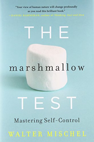 The marshmallow test : mastering self-control.