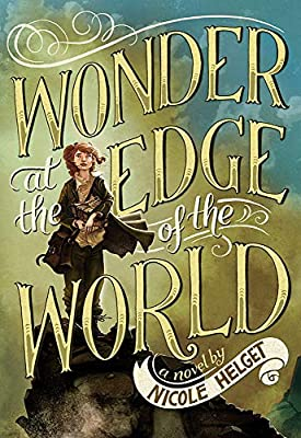 Cover & Synopsis: WONDER AT THE EDGE OF THE WORLD by Nicole Helget