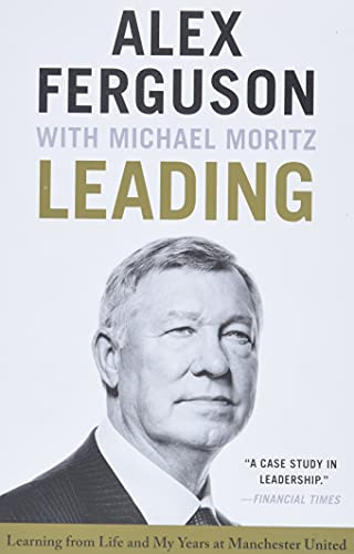 Leading: Learning from Life and My Years at Manchester United