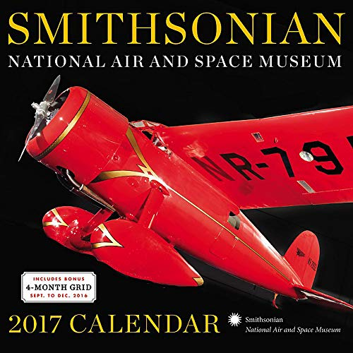 Smithsonian National Air and Space Museum 2017 Wall Calendar - National Air and Space Museum