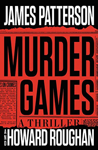 Murder games / James Patterson & Howard Roughan.