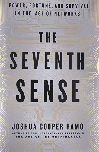 The Seventh Sense: Power, Fortune, and Survival in the Age of Networks - Joshua Cooper Ramo