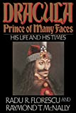 Dracula, Prince of Many Faces His Life and His Times - by R. Radu/McNally Florescu (Author)