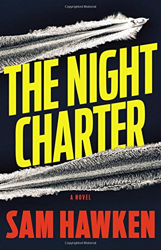 The night charter : a novel / Sam Hawken.