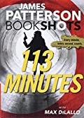 113 Minutes by James Patterson with Max DiLallo