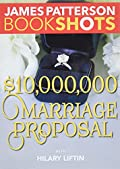 $10,000,000 Marriage Proposal by James Patterson and Hilary Liftin
