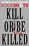 Kill or Be Killed by James Patterson and Maxine Paetro