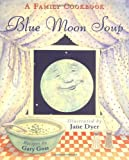 Blue Moon Soup