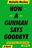 How a Gunman Says Goodbye