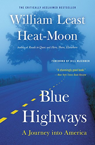 Blue Highways: A Journey into America - William Least Heat MoonWilliam Least Heat-Moon