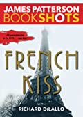 French Kiss by James Patterson and Richard DiLallo