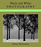 Black and White Photography: A Basic Manual by Henry Horenstein