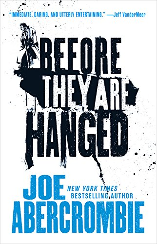 Before They Are Hanged (The First Law) - Joe Abercrombie