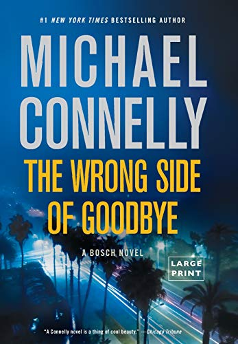 The wrong side of goodbye / Michael Connelly.