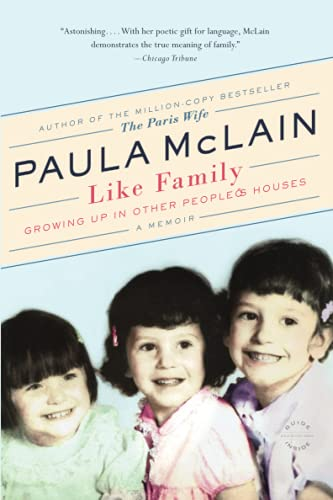 Like Family: Growing Up in Other People's Houses, a Memoir - Paula McLain